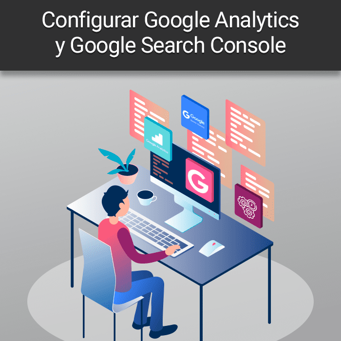 Configurar Google Analytics y Google Search Console